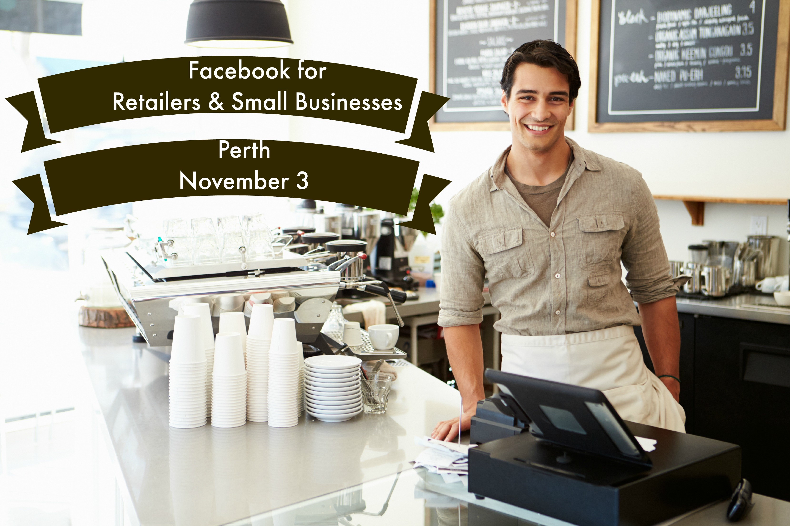 FACEBOOK for RETAILERS & Small Businesses - Perth November 3  - 9am-5pm